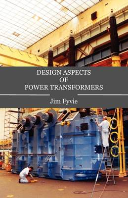 Design Aspects of Power Transformers (Paperback)