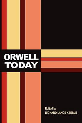 Orwell Today (Paperback)