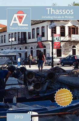 A to Z Guide to Thassos 2013, Including Kavala and Philippi (Paperback)