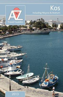 A to Z Guide to Kos 2013, Including Nisyros and Bodrum (Paperback)