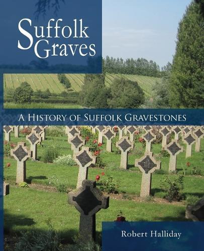 A History of Suffolk Gravestones (Paperback)