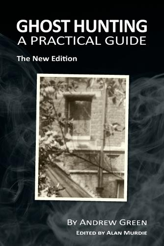 Ghost Hunting: A Practical Guide (Paperback)
