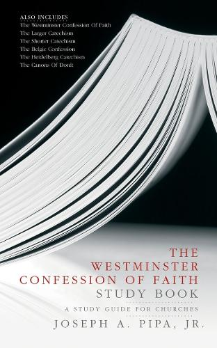 Westminster Confession of Faith Study Book: A Study Guide for Churches (Paperback)