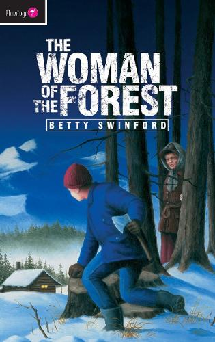 The Woman of the Forest - Flamingo Fiction 9-13s (Paperback)