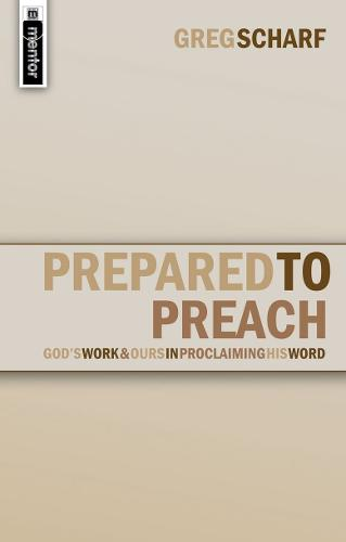Prepared to Preach: God's Work and Ours in Proclaiming His Word (Paperback)