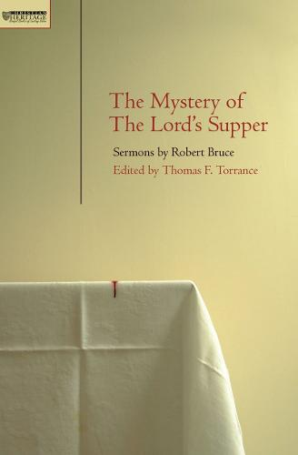 Mystery of the Lord's Supper: Sermons  by Robert Bruce (Paperback)
