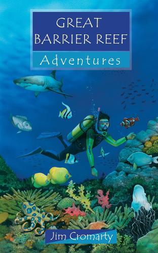 Great Barrier Reef Adventures - Adventure Series (Paperback)