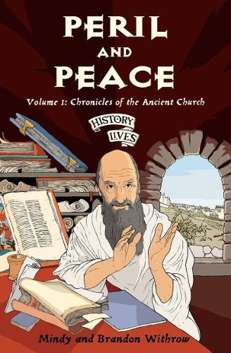 Peril and Peace: Volume 1: Chronicles of the Ancient Church - History Lives (Paperback)