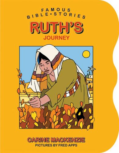 Famous Bible Stories Ruth's Journey - Board Books Famous Bible Stories (Board book)
