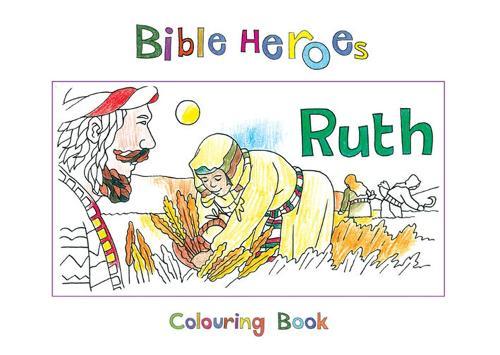 Bible Heroes Ruth - Bible Art (Paperback)