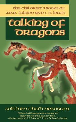 Talking of Dragons: The Children's Books of J.R.R. Tolkien and C.S. Lewis (Paperback)