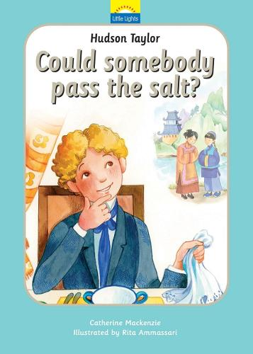 Hudson Taylor: Could somebody pass the salt? - Little Lights (Hardback)