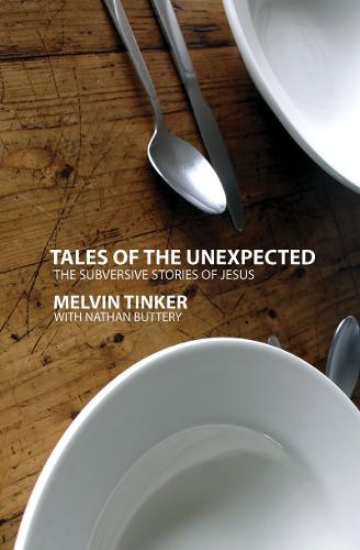 Tales of the Unexpected: The Subversive Stories of Jesus (Paperback)