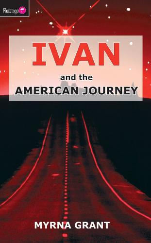 Ivan And the American Journey - Flamingo Fiction 9-13s (Paperback)