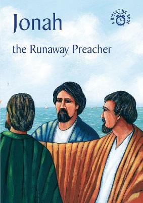 Jonah: The Runaway Preacher - Bible Time (Paperback)