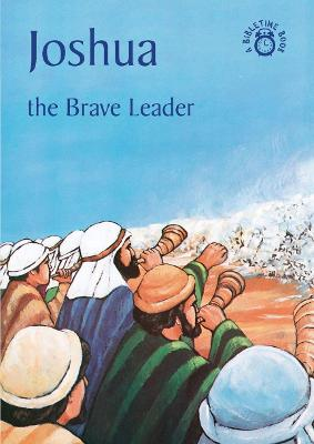 Joshua: The Brave Leader - Bible Time (Paperback)