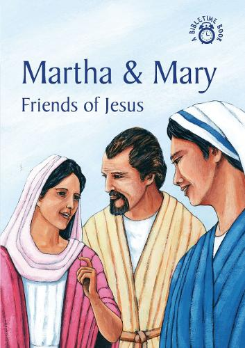 Martha & Mary: Friends of Jesus - Bible Time (Paperback)