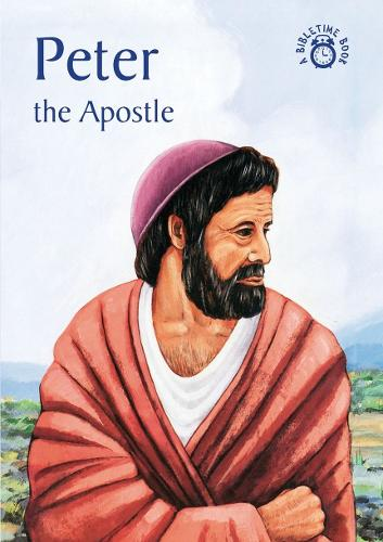 Peter: The Apostle - Bible Time (Paperback)