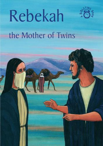 Rebekah: The Mother of Twins - Bible Time (Paperback)