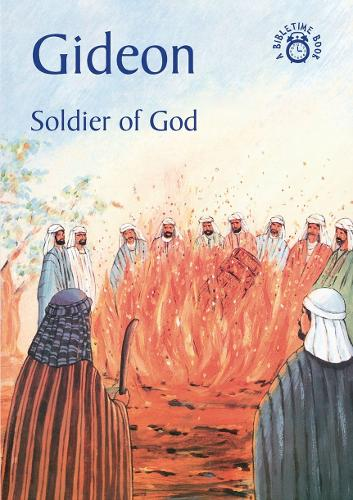 Gideon: Soldier of God - Bible Time (Paperback)