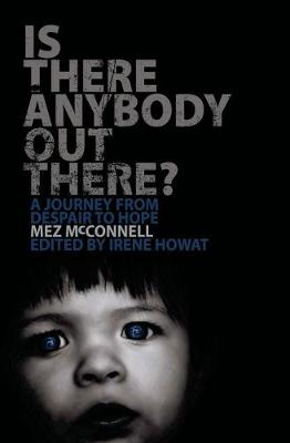 Is There Anybody Out There?: A Journey from Despair to Hope (Paperback)