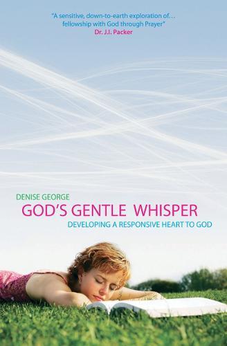 God's Gentle Whisper: Developing a Responsive Heart to God - Focus for Women (Paperback)