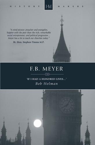 F.B. Meyer: If I had a Hundred Lives... - History Maker (Paperback)