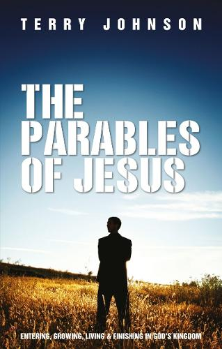 Parables of Jesus: Entering, Growing, Living and Finishing in God's Kingdom (Paperback)