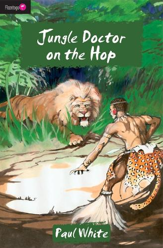 Jungle Doctor on the Hop - Flamingo Fiction 9-13s (Paperback)