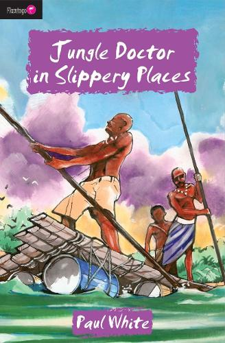 Jungle Doctor in Slippery Places - Flamingo Fiction 9-13s (Paperback)