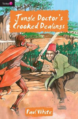 Jungle Doctor's Crooked Dealings - Flamingo Fiction 9-13s (Paperback)