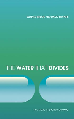 Water that Divides: Two views on Baptism Explored (Paperback)