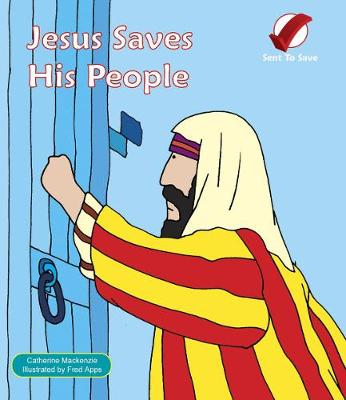 Jesus Saves His People - Sent to Save (Board book)