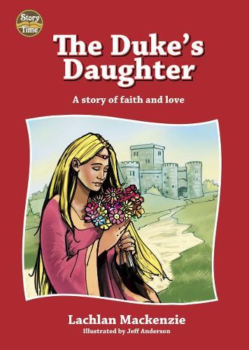 The Duke's Daughter - Story Time (Hardback)