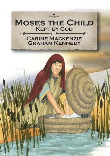 Moses the Child: Kept by God - Bible Alive (Paperback)