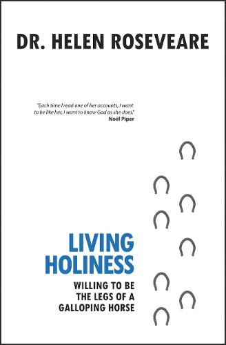 Living Holiness: Willing to be the Legs of a Galloping Horse (Paperback)