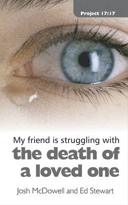 Struggling With the Death of a Loved One - Project 17:17 (Paperback)
