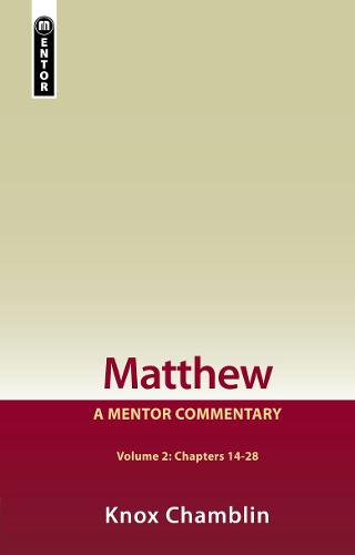 Matthew Volume 2 (Chapters 14-28): A Mentor Commentary - Mentor Commentary (Hardback)