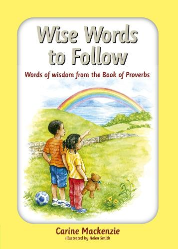Wise Words to Follow: Words of wisdom from the book of Proverbs (Hardback)