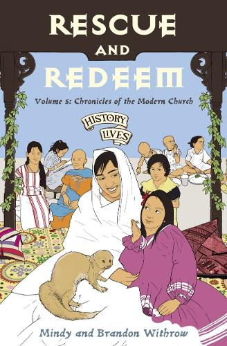 Rescue and Redeem: Volume 5: Chronicles of the Modern Church - History Lives (Paperback)