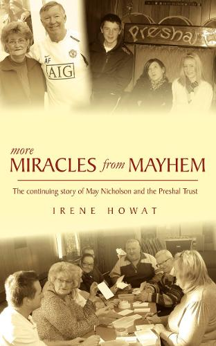 More Miracles from Mayhem: The Continuing Story of May Nicholson and the Preshal Trust - Biography (Paperback)