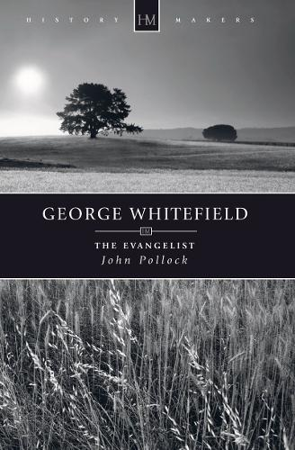 George Whitefield: The Evangelist - History Maker (Paperback)