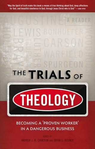 Trials of Theology: Becoming a `proven worker' in a dangerous business (Paperback)