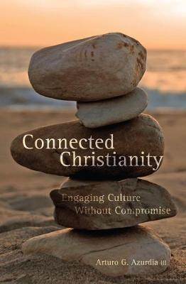 Connected Christianity: Engaging Culture Without Compromise (Paperback)
