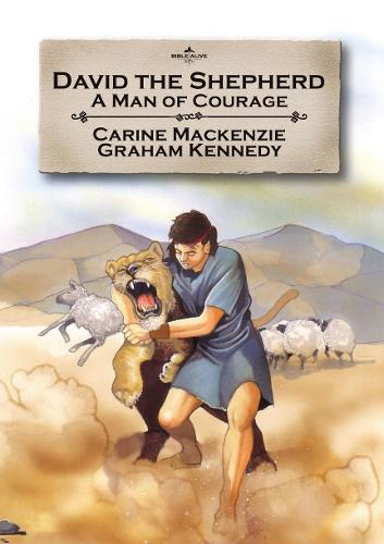 David the Shepherd: A man of courage - Bible Alive (Paperback)