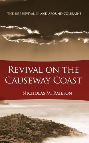 Revival on the Causeway Coast: The 1859 Revival in and around Coleraine - Biography (Paperback)