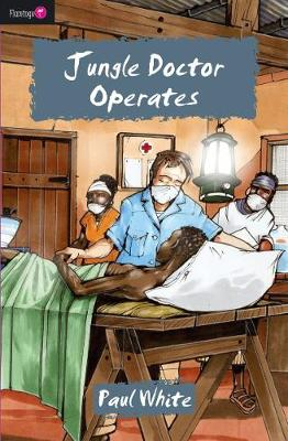 Jungle Doctor Operates - Flamingo Fiction 9-13s (Paperback)