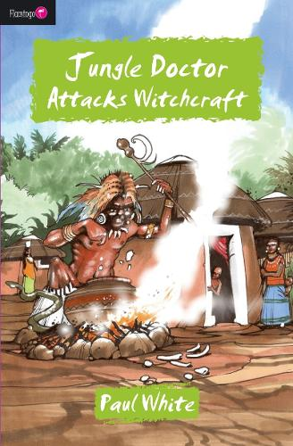 Jungle Doctor Attacks Witchcraft - Flamingo Fiction 9-13s (Paperback)