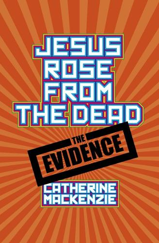 Jesus Rose From the Dead - the Evidence (Paperback)