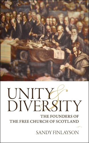 Unity and Diversity: The Founders of the Free Church - Biography (Paperback)